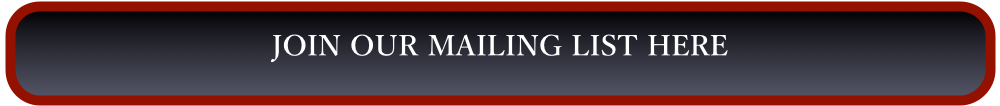 JOIN OUR MAILING LIST HERE